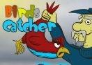 Birds Catcher