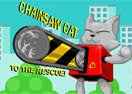 Chainsaw Cat To The Rescue