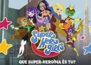 DC Super Hero Girls: Que Super-Heroína és Tu?