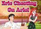 Eric Cheating On Ariel