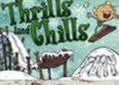 Thrills and Chills
